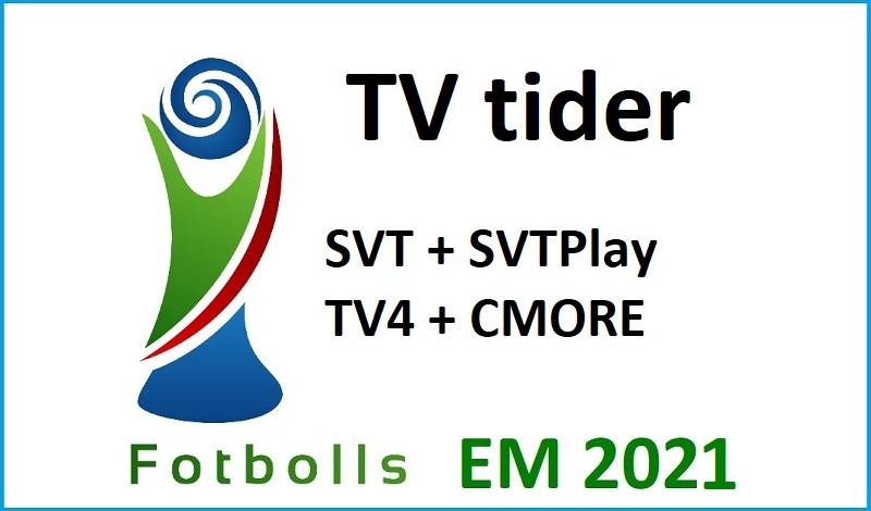 Fotbolls EM 2021 Tv tider