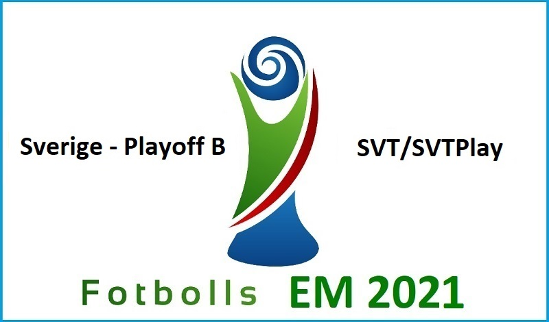 Sverige möter Bosnien-Hercegovina, Nordirland, Slovakien eller Irlandi Fotbolls EM 2021